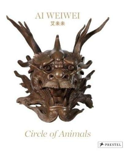 Ai Weiwei: Circle of Animals: Delson, Susan B. (Editor)