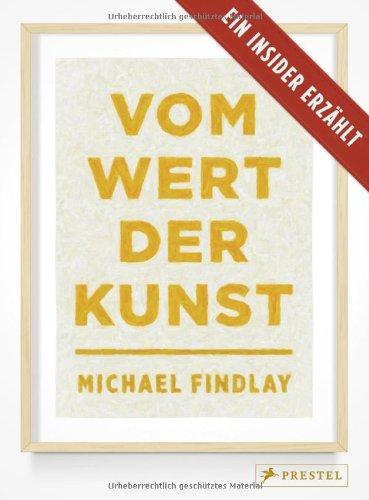 9783791346397: Vom Wert der Kunst: Ein Insider erzählt