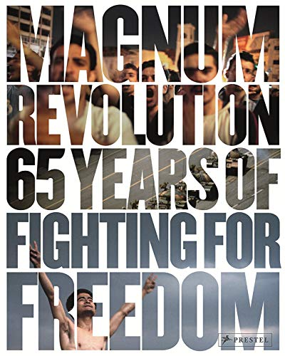 Magnum Revolution: 65 Years Of Fighting For Freedom: Anderson, Jon Lee (essay) & Paul Watson (...