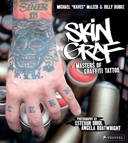 Skin Graf: Masters of Graffiti Tattoo McLeer,