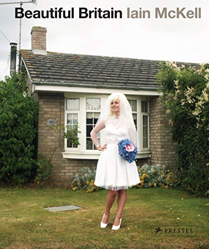 9783791347011: Beautiful Britain: Photographs from the 1970s to the Present