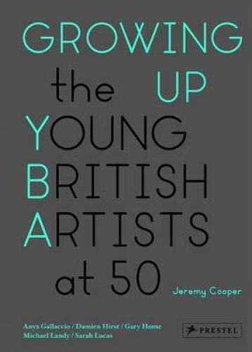 Growing Up: The Young British Artists at 50 (3791347020) by Jeremy Cooper