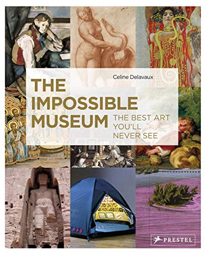 9783791347158: The Impossible Museum: The Best Art You'll Never See