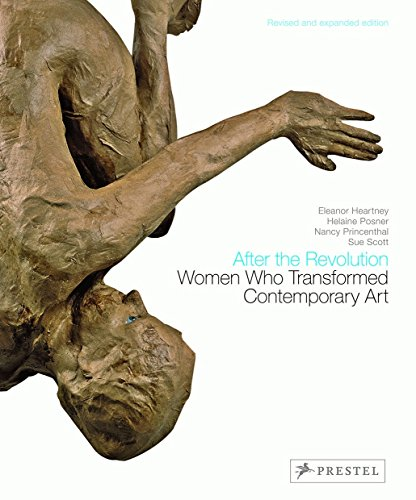 After the Revolution: Women Who Transformed Contemporary Art (Paperback): Eleanor Heartney