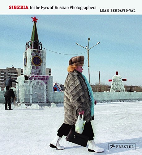 Siberia: In the Eyes of Russian Photographers Bendavid-Val, Leah