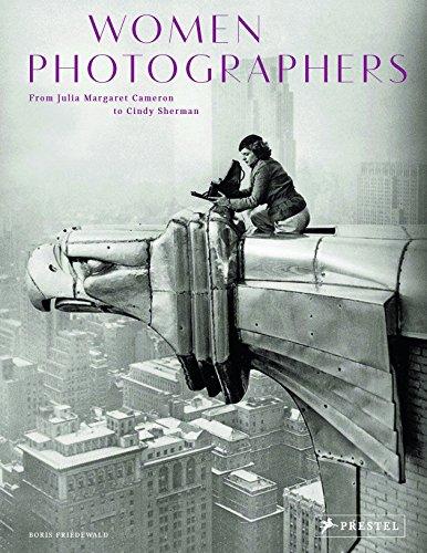 Women Photographers: From Julia Margaret Cameron to Cindy Sherman - Friedewald Boris