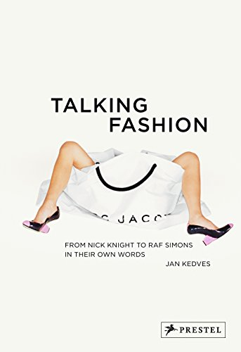 9783791348230: Talking Fashion: From Nick Knight to Raf Simons in Their Own Words