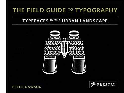9783791348391: The Field Guide to Typography: Typefaces in the Urban Landscape