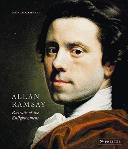 Allan Ramsay: Portraits of the Enlightenment: Campbell, Mungo [Editor];