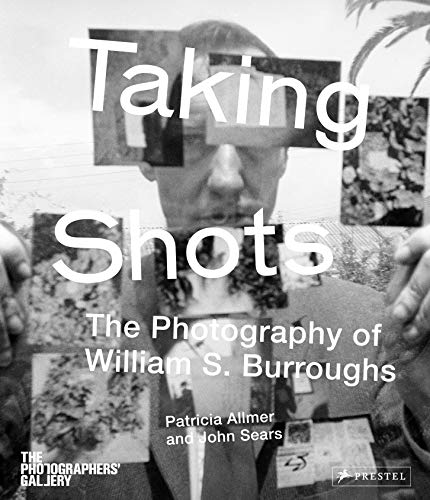 9783791348797: Taking Shots: The Photography of William S. Burroughs
