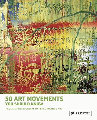 9783791348803: 50 Art Movements You Should Know: From Impressionism to Performance Art