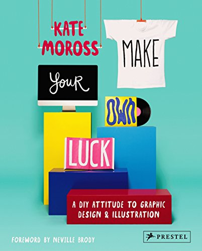 9783791349107: Make Your Own Luck: A DIY Attitude to Graphic Design and Illustration