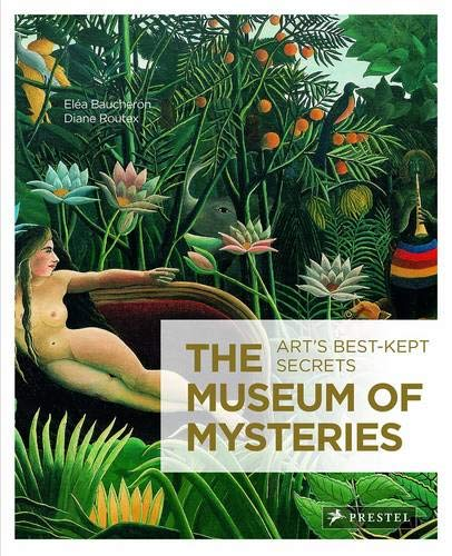 9783791349206: The Museum of Mysteries: Art's Best-Kept Secrets