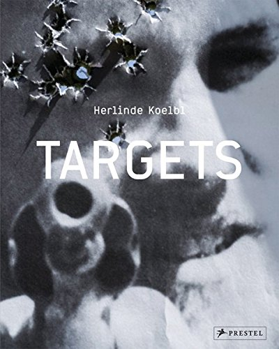 Herlinde Koelbl: Targets: Herlinde Koelbl