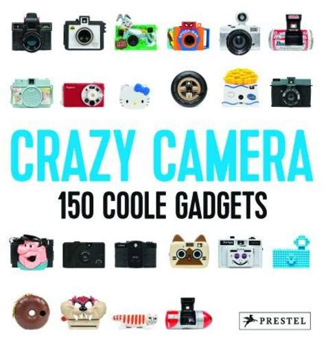 Camera Crazy 9783791349558 This book celebrates the history of toy and novelty cameras, explores how these items spurred international photography movements, and m