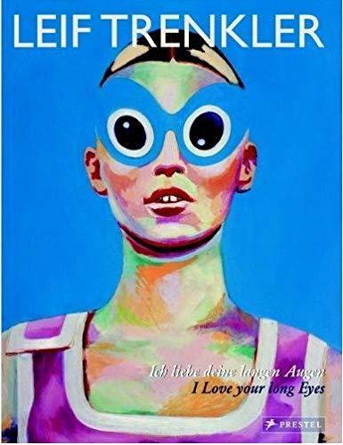 Leif Trenkler: Ich Liebe Deine Langen Augen/I Love Your Long Eyes (German Edition): Tschechne,...