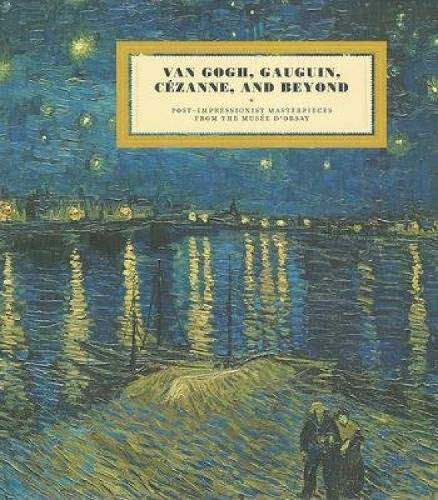 Van Gogh, Gauguin, Cezanne, and Beyond: Post-Impressionist Masterpieces from the Musee D'Orsay (3791350463) by Guy Cogeval; Sylvie Patry; Stephane Guegan