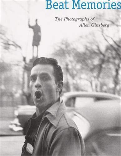 Beat Memories: The Photographs of Allen Ginsberg: Sarah Greenough