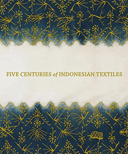 Five Centuries of Indonesian Textiles: Barnes, Ruth; Kahlenberg, Mary Hunt