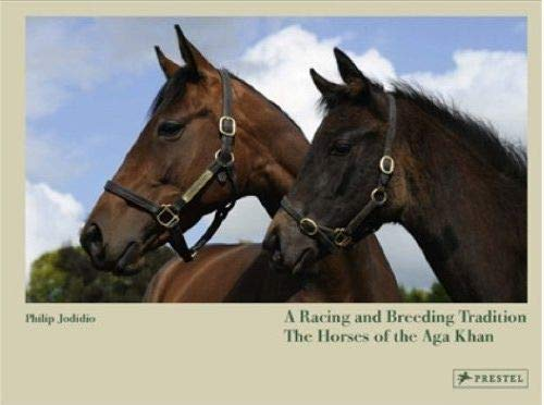 9783791350721: A Racing and Breeding Tradition: The Horses of the Aga Khan