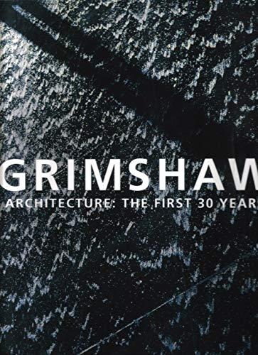 Grimshaw: Architecture: The First 30 Years: Nicholas Grimshaw