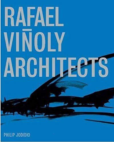 Rafael Vinoly Architects: Vinoly, Rafael, Jodidio, Philip