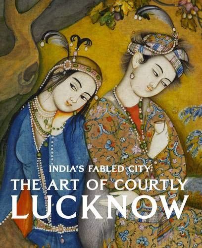 India's Fabled City: The Art of Courtly: Stephen Markel, Tushara