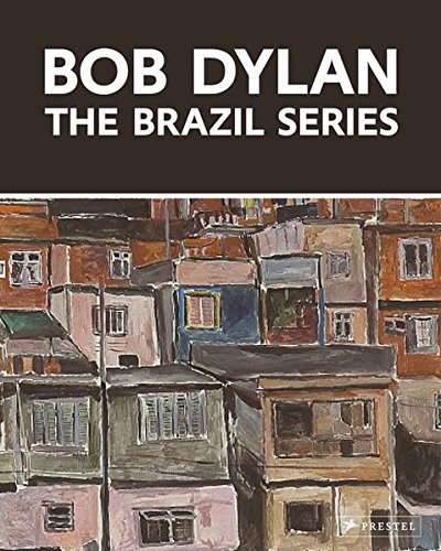 Bob Dylan The Brazil Series: John Elderfield