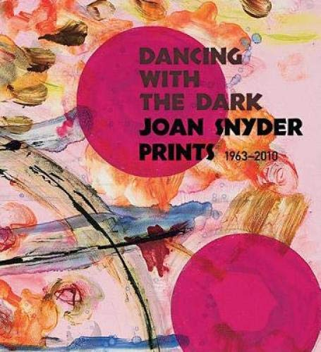9783791351063: Dancing with the Dark: Joan Snyder Prints 1963-2010