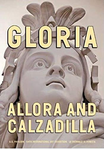Gloria: Allora & Calzadilla: Lisa Freiman et al