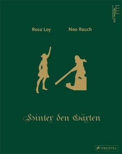 Neo Rauch & Rosa Loy: Hinter Den G�rten/Behind the Gardens: Essl, Karlheinz, Baumgartel, Tilo...
