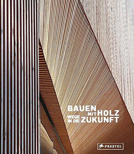 9783791351803: Bauen mit Holz: Wege in die Zukunft