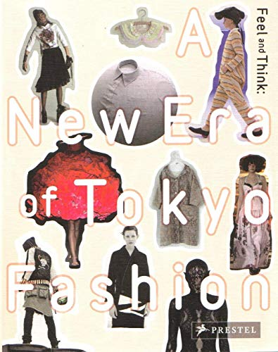 9783791351902: Feel and Think: A New Era of Tokyo Fashion