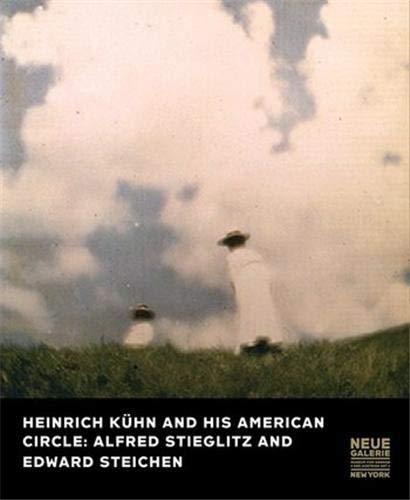 9783791351964: Heinrich Kuehn and His American Circle: Alfred Stieglitz and Edward Steichen