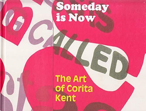 Someday is Now: The Art of Corita Kent: Michael Duncan