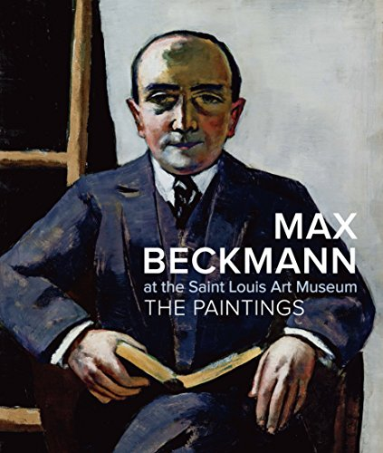Max Beckmann at the Saint Louis Art Museum: The Paintings: Roth, Lynette