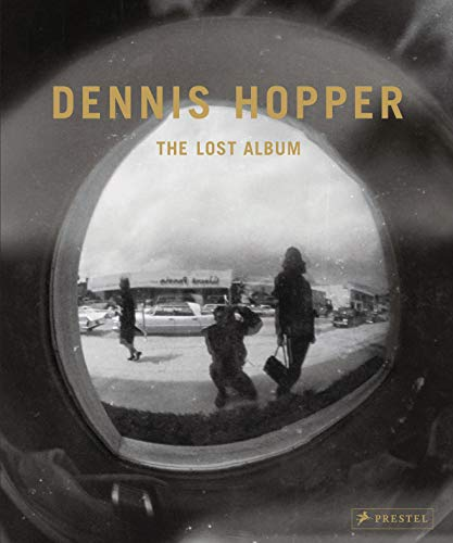9783791352459: Dennis Hopper: The Lost Album- Vintage Prints from the Sixties