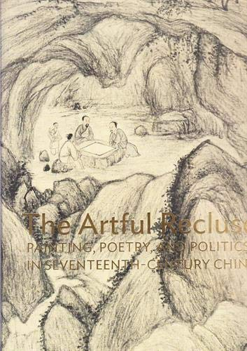 9783791352725: The Artful Recluse: Painting, Poetry, and Politics in 17th-Century China