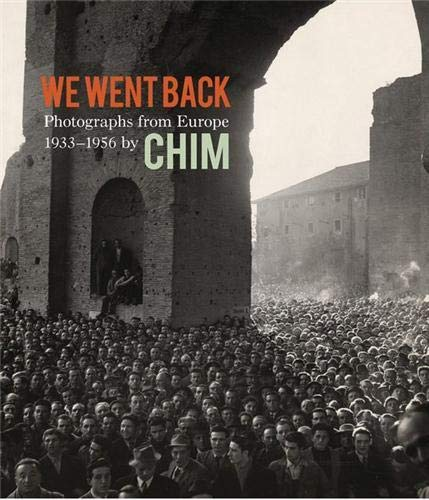 We Went Back: Photographs from Europe 1933-1956 by Chim: Young, Cynthia