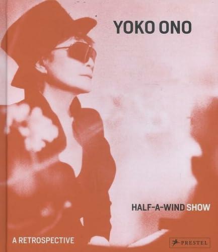 Yoko Ono: Half A Wind Show--A Retrospective: Artist) Yoko Ono,