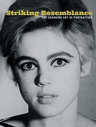 Striking Resemblance: The Changing Art of Portraiture: Gustafson, Donna, Sidlauskas,