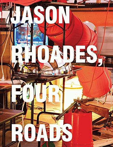 Jason Rhoades: Four Roads: Schaffner, Ingrid