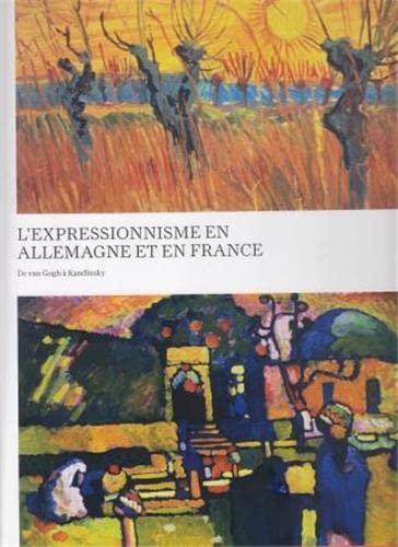 9783791353418: L'Expressionnisme en Allemagne et en France de Van Gogh à Kandinsky