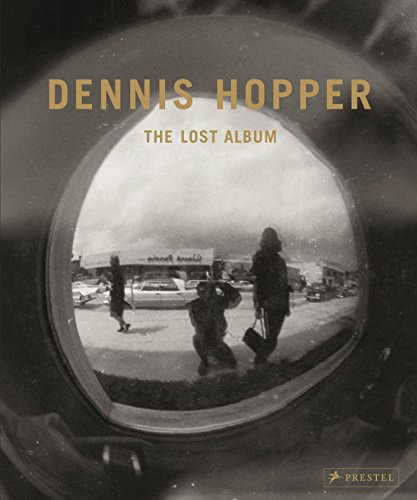 9783791353487: Dennis Hopper: The Lost Album-vintage Prints from the Sixties