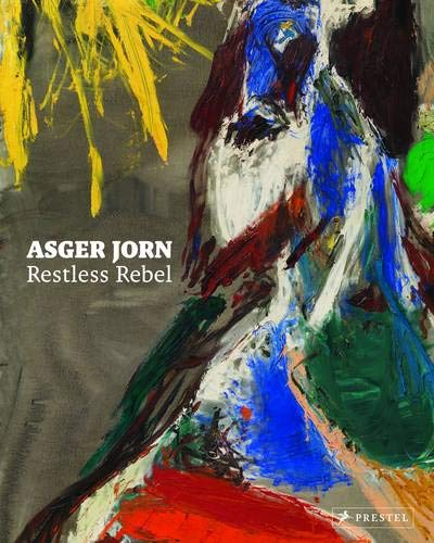 9783791353579: Asger Jorn: Restless Rebel