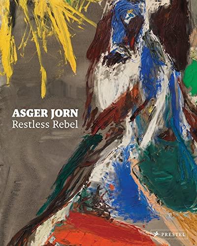 9783791353579: Asger Jorn Restless Rebel : Edition en anglais