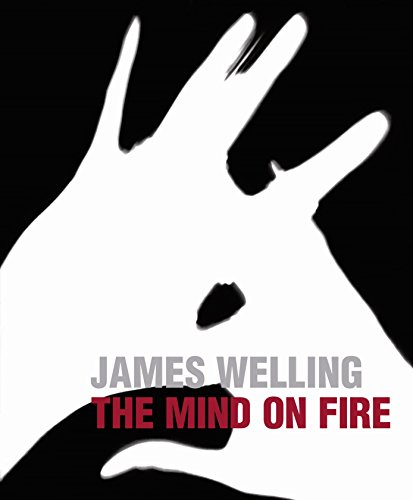 James Welling The Mind on Fire: Welling, James, Tumlir,