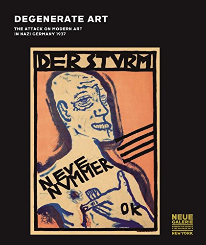 Degenerate Art: The Attack on Modern Art in Nazi Germany 1937: Olaf Peters