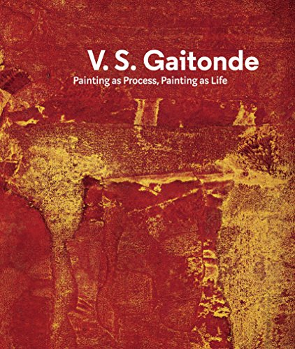 V.S. Gaitonde: Painting as Process, Painting as Life: Sandhini Poddar