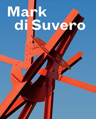 Mark di Suvero: Collens R. David, Nora Lawrence, John P. Stern, Patricia Philips, Nancy Princenthal...